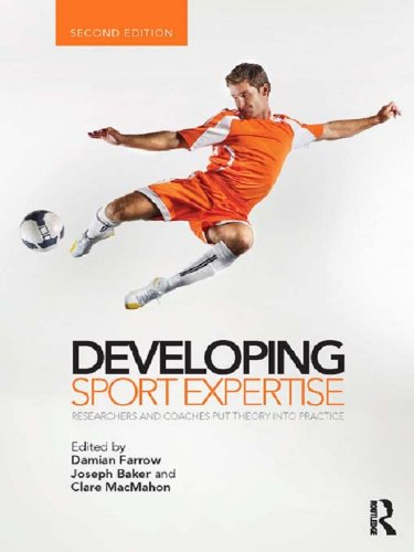 Developing Sport Expertise: Researchers and Coaches Put Theory into Practice, second edition (English Edition)