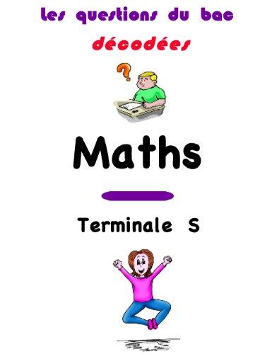 les questions du bac S décodées : Mathématiques