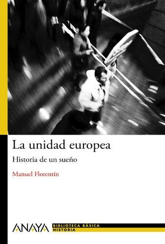 La unidad europea / European unity: Historia De Un Sueño / History of a Dream par MANUEL FLORENTIN