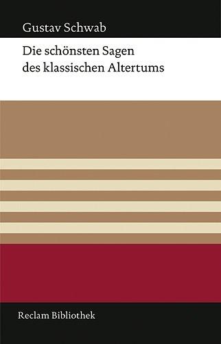 Die schönsten Sagen des klassischen Altertums (Reclam Bibliothek)
