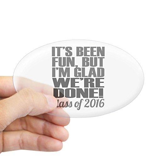 cafepress-fun-but-glad-were-done-class-of-2016-grad-sticker-oval-bumper-sticker-car-decal