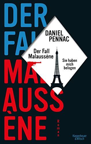 Der Fall Malaussène - sie haben mich belogen: Roman (Die Benjamin Malaussène Reihe, Band 7)