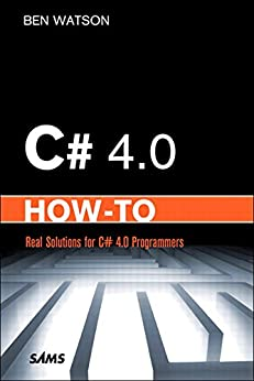 C# 4.0 How-To by [Watson, Ben]