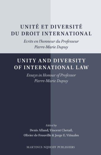 Unité Et Diversité Du Droit International / Unity and Diversity of International Law: Ecrits En L'honneur Du Professeur Pierre-Marie Dupuy / Essays in Honour of Professor Pierre-Marie Dupuy