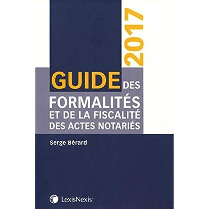 Guide des formalités et de la fiscalité des actes notariés 2017