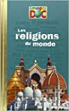 Les religions du monde de Sandrine Mirza ( 31 octobre 2013 )