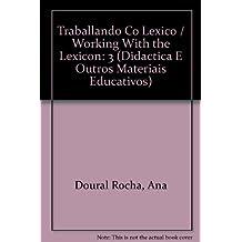 Traballando Co Lexico / Working With the Lexicon: 3 (Didactica E Outros Materiais Educativos)
