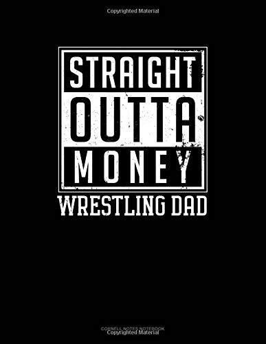 Straight Outta Money Wrestling Dad: Cornell Notes Notebook por Jeryx Publishing