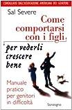 Scarica Libro Come comportarsi con i figli per vederli crescere bene (PDF,EPUB,MOBI) Online Italiano Gratis