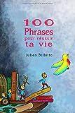 100 phrases pour réussir ta vie