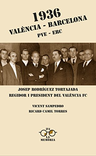 1936. València-Barcelona. PVE-ERC: Josep Rodríguez Tortajada, regidor i president del València FC.