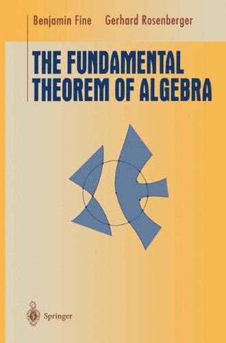 The Fundamental Theorem of Algebra (Undergraduate Texts in Mathematics)