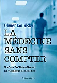 La médecine sans compter par Olivier Kourilsky