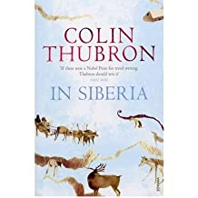 [(In Siberia)] [Author: Colin Thubron] published on (November, 2008)