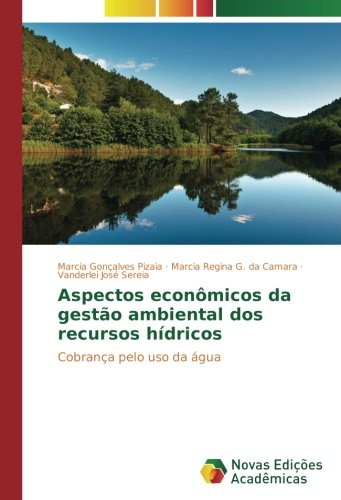 Camaras Agua De (Aspectos econômicos da gestão ambiental dos recursos hídricos: Cobrança pelo uso da água)