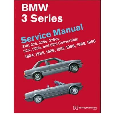 (BMW 3 SERIES (E30) SERVICE MANUAL: 1984, 1985, 1986, 1987, 1988, 1989, 1990: 318I, 325, 325E, 325ES, 325I, 325IS, 325I CONVERTIBLE) BY Bentley Publishers(Author)Hardcover Oct-2010