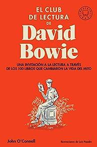 El club de lectura de David Bowie: Una invitación a la lectura a través de los 100 libros que cambiaron la vida del mito par John O'Connell