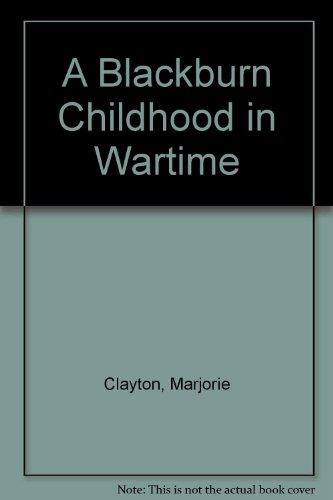 A Blackburn Childhood in Wartime