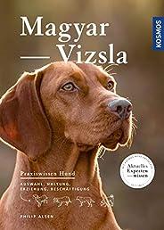 Magyar Vizsla: Auswahl, Haltung, Erziehung, Beschäftigung (Praxiswissen Hund)