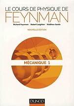 Le cours de physique de Feynman - Mécanique 1 de Richard Feynman