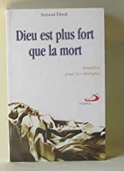 DIEU EST PLUS FORT QUE LA MORT. : Homélies pour les obsèques