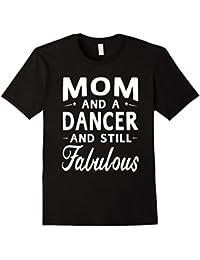 Mother's Day Gifts Women Fabulous Dancer Mom T-shirt