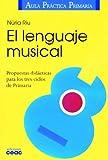 El lenguaje musical: Propuestas didácticas para los tres ciclos de Primaria (Cocina De Ayer Y Hoy) - 9788432986383