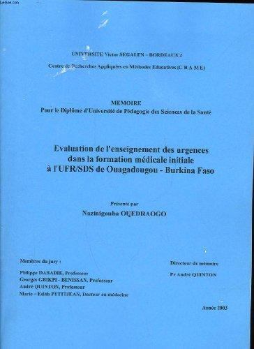 MEMOIRE - EVALUATION DE L'ENSEIGNEMENT DES URGENCES DANS LA FORMATION MEDICALE INITIALE A L'UFR/SDS DE OUAGADOUGOU - BURKINA FASO
