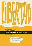Objetivo: Libertad Financiera