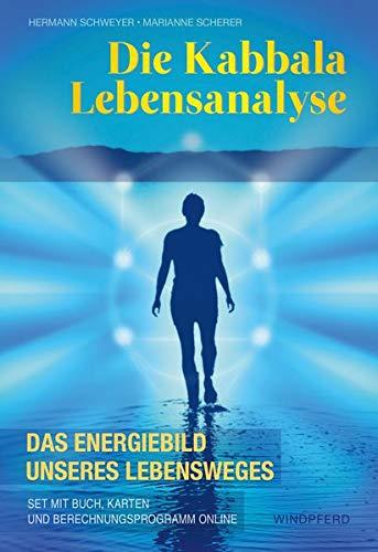 Die Kabbala Lebensanalyse: Das Energiebild unseres Lebensweges - Set mit Buch, Karten und Berechnungsprogramm online