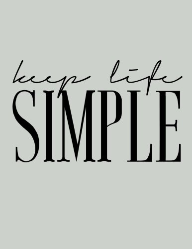 Keep life simple : Motivational quote bullet journal, Mix 90P Dotted grid 20P Lined ruled,8.5x11 in,110 undated pages,Grey: Large quote journal to ... new ideas for men / office /student / teacher