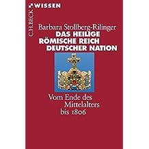 Das Heilige Römische Reich Deutscher Nation: Vom Ende des Mittelalters bis 1806