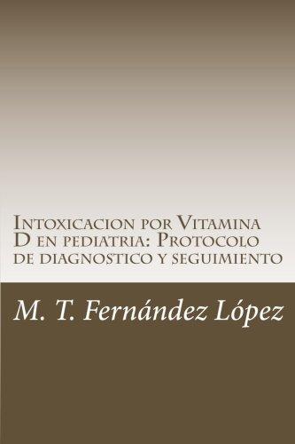 Intoxicacion por Vitamina D en pediatra: Protocolo de diagnostico y