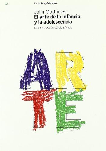 El arte de la infancia y de la adolescencia: La construcción del significado (Educador) por John Matthews