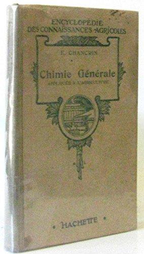 Chimie générale appliquée à l'agriculture par Chancrin E.