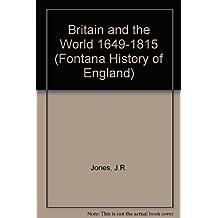 BRITAIN AND THE WORLD, 1649-1815 (FONTANA HISTORY OF ENGLAND)