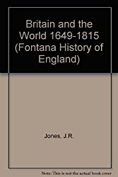 BRITAIN AND THE WORLD, 1649-1815 (FONTANA HISTORY OF ENGLAND)