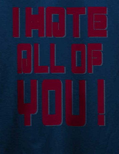 I Hate All Of You T-Shirt Navy Blau