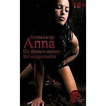 Anna - Die Sklavin meiner Schwiegermutter