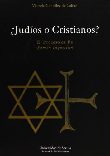 ¿Judios o cristianos?: El proceso de Fe - 'Sancta Inquisitio' (Serie Historia y Geografía)