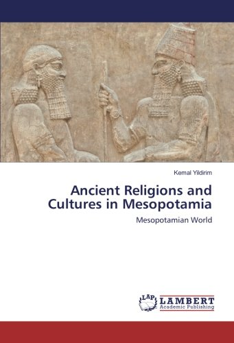 Ancient Religions and Cultures in Mesopotamia: Mesopotamian World