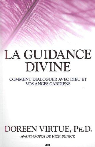 La guidance divine - Comment dialoguer avec Dieu et vos anges gardiens par Doreen Virtue