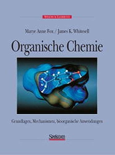 Organische Chemie: Grundlagen, Mechanismen, bioorganische Anwendungen