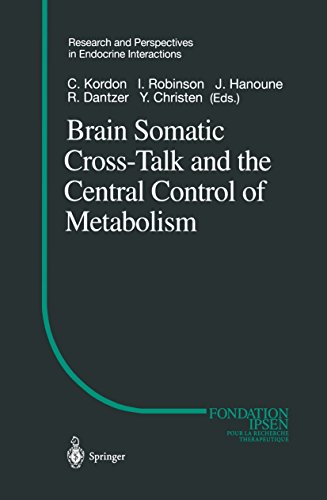 Brain Somatic Cross-talk And The Central Control Of Metabolism (research And Perspectives In Endocrine Interactions) por Claude Kordon