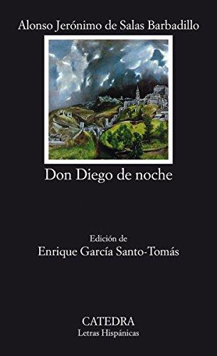 Don Diego de noche (Letras Hispánicas nº 1714) por Alonso Jerónimo de Salas Barbadillo