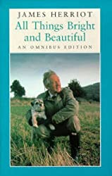 All Things Bright and Beautiful by James Herriot (1996-01-25)