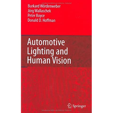 Automotive Lighting and Human Vision 2007 edition by W?rdenweber, Burkard, Wallaschek, J?rg, Boyce, Peter, Hoffma (2007) Hardcover