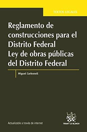 Reglamento de construcciones para el distrito federal (Textos Legales -México-) por Miguel Carbonell Sánchez