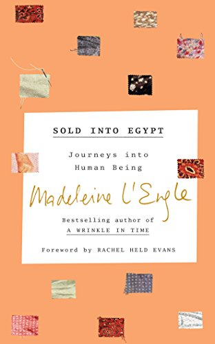 Sold into Egypt: Journeys into Human Being (Genesis Trilogy)