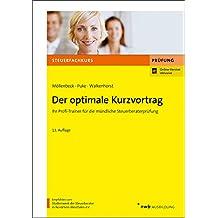 Der optimale Kurzvortrag: Ihr Profi-Trainer für die mündliche Steuerberaterprüfung (Steuerfachkurs)